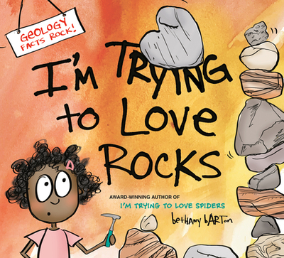 I'm Trying to Love Rocks - Barton, Bethany