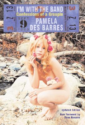 I'm with the Band: Confessions of a Groupie - Des Barres, Pamela