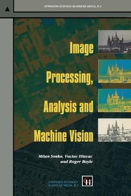 Image Processing, Analysis and Machine Vision - Sonka, Milan, and Hlavac, Vaclav, and Boyle, Roger