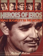 Heroes of Eros. Male Sexuality in the Movies