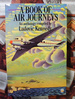 A Book of Air Journeys By Kennedy, Ludovic By Kennedy, Ludovic