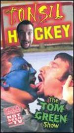 The Tom Green Show-Tonsil Hockey