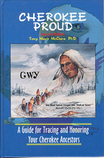 Cherokee Proud: a Guide for Tracing and Honoring Your Cherokee Ancestors-Second Edition