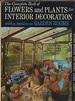 The Complete Book of Flowers and Plants for Interior Decoration