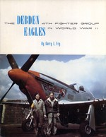 Debden Eagles: The Fourth Fighter Group in World War Two