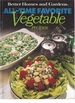 Better Homes and Gardens All-Time Favorite Vegetable Recipes