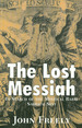 The Lost Messiah: in Search of the Mystical Rabbi Sabbatai Sevi
