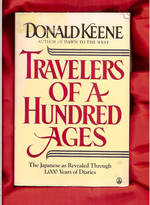 Travelers of a Hundred Ages: the Japanese as Revealed Throught 1000 Years of Diaries