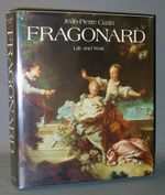 Jean-Honoré Fragonard: Life and Work: Complete Catalogue of the Oil Paintings