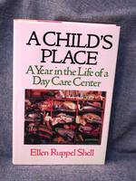 Child's Place a Year in the Life of a Day Care Center, a