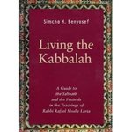 Living the Kabbalah a Guide to the Sabbath and Festivals in the Lurianic Tradition