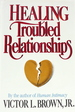 Healing Troubled Relationships