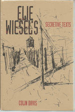 Elie Wiesel's Secretive Texts