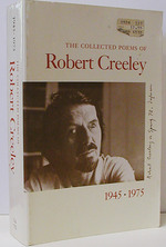 The Collected Poems of Robert Creeley: 1945-1975