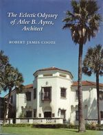 Eclectic Odyssey of Atlee B. Ayres, Architect