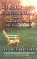 Finding God in the Garden: Backyard Refections on Life, Love, and Compost
