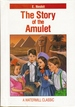 The Story of the Amulet (a Watermill Classic) By Nesbit, Edith