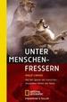 Unter Menschenfressern: Auf Den Spuren Der Menschen Fressenden Löwen Von Tsavo Von Philip Caputo (Autor), E. Dempewolf (Übersetzer), L. Wiesner (Übersetzer), S. Wiemken (Übersetzer)