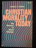 Christian Morality Today; The Renewal of Moral Theology