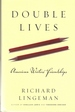 Double Lives: American Writers' Friendships [Hardcover] [Apr 18, 2006] Lingem...