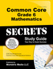 Common Core Grade 6 Mathematics Secrets Study Guide: Ccss Test Review for the Common Core State Standards Initiative