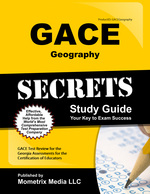 Gace Geography Secrets Study Guide: Gace Test Review for the Georgia Assessments for the Certification of Educators