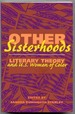 Other Sisterhoods; Literary Theory and U.S. Women of Color