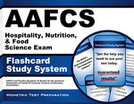 Aafcs Hospitality, Nutrition, & Food Science Exam Flashcard Study System: Aafcs Test Practice Questions & Review for the American Association of Family & Consumer Sciences Certification Examination (Cards)