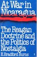 At War in Nicaragua: the Reagan Doctrine and the Politics of Nostalgia