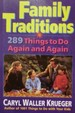 Family Traditions: 289 Things to Do Again and Again