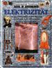 Elektrizität: Von Den Ersten Elektrostatischen Versuchen Mit Bernstein Bis Zur Erfindung Der Drahtlosen Kommunikation (Sehen, Staunen Wissen: Faszinierende Forschung)