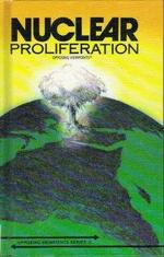 Nuclear Proliferation: Opposing Viewpoints