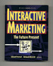Interactive Marketing: the Future Present-1st Edition/1st Printing