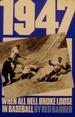 1947: When All Hell Broke Loose in Baseball (Da Capo Paperback)