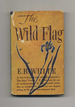 The Wild Flag: Editorials From the New Yorker on Federal World Government and Other Matters-1st Edition/1st Printing