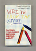 Write From the Start: Tapping Your Child's Natural Writing Ability-1st Edition/1st Printing