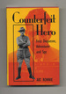 Counterfeit Hero: Fritz Duquesne, Adventurer and Spy-1st Edition/1st Printing