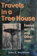 Travels in a Treehouse: Essays on Life and Other Joys