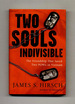 Two Souls Indivisible: the Friendship That Saved Two Pows in Vietnam-1st Edition/1st Printing