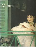 Manet, 1832-1883: Galeries Nationales Du Grand Palais, Paris, April 22-August 8, 1983, the Metropolitan Museum of Art, New York, September 10-November 27, 1983