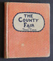 The County Fair (True First Edition)