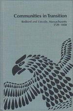 Communities in Transition: Bedford and Lincoln Massachusetts, 1729-1850