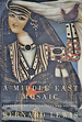 A Middle East Mosaic: Fragments of Life, Letters and History (Hard Cover)