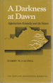 A Darkness at Dawn: Appalachian Kentucky and the Future (Kentucky Bicentennial Bookshelf)