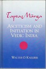 Tapta Marga: Asceticism and Initiation in Vedic India