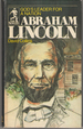 Abraham Lincoln God's Leader for a Nation