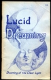 Lucid Dreaming: Dawning of the Clear Light: Based on the Edgar Cayce Readings