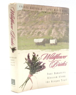 Wildflower Brides: the Wedding Wagon/a Bride for the Preacher/Murder Or Matrimony/Bride in the Valley (Inspirational Romance Collection)