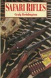 Safari Rifles; Doubles, Magazine Rifles, and Cartridges for African Hunting