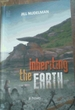 Inheriting the Earth: a Novel